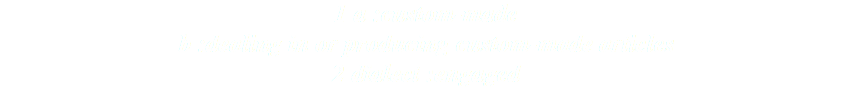 1 a :custom-made b :dealing in or producing custom-made articles 2 dialect :engaged